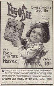 I don't know what Egg-O-See is. But looking at that terrifying girl, I think it might be some sort of arsenic laced cereal designed to kill me. Seriously, to look at her is to see the face of impending death.