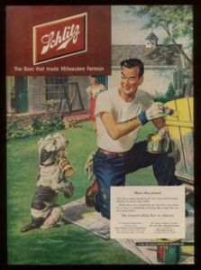 Even the dogs like Schlitz Beer. Then again, maybe the dog is just getting beer for his master because the guy's wife is busy gardening.