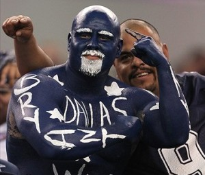 "Now this Dallas Cowboys fan seems to make the men from Blue Man Group seem a little pale in comparison. Of course, to make myself clear, the Dallas Cowboys aren't ""America's Football Team."" Never were in the least."