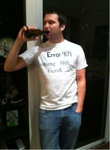 "Finally, the Halloween costume for the infamous slacker. All you need is a white T-Shirt and black Sharpie to write the words, ""Error 404: Costume Not Found."""