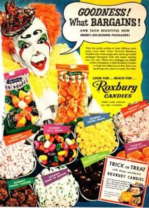 I'll keep that in mind, clown of my nightmares. Seriously, that clown looks as though he wants you to buy these candies so he can murder trick or treaters during the night.