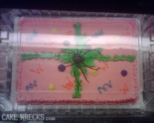 Before the spider was added, it was originally a birthday present cake. Now it's bound to freak you out now.