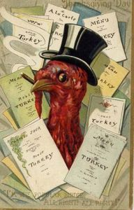 Unfortunately, this turkey doesn't realize why he's popular. I mean does he even know those are menus? Also, why is he in a top hat smoking a cigarette?