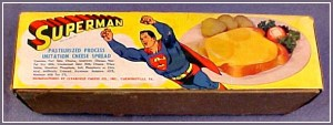This special cheese was made from the milk of Kryptonian dairy cows on Superman's home planet. Just kidding, it's a cheese that was made through the same process as Velveeta which isn't cheese at all.