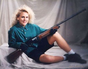 And let's hope it's not loaded for hunting season. Because she might ending up shooting the photographer by accident.
