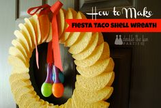 Because it's a taco shell wreath. Still, taco shells are food so this decoration will only last temporarily.