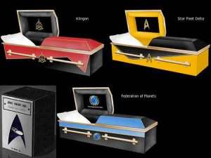 Caskets come in 3 variations such as Klingon, Delta Quadrant, and United Federation of Planets. Still, I'm sure it's going to cost much more than a normal casket would.
