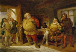"Falstaff: ""There's neither honesty, manhood, nor good fellowship in thee, nor thou cam'st not of the blood royal, if thou dar'st not stand for ten shillings."" - Act I, Scene 2"