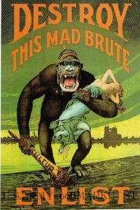 The funny part about this poster that it's from WWI as you can see by the Kaiser helmet. Still, you have to ask yourself whether this image inspired King Kong.