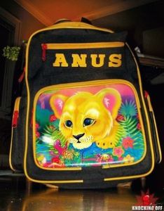 "However, this isn't the kind of backpack you'd want to buy for a little girl. Unless her name happens to be ""Anus"" which is unlikely, hopefully."
