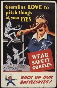 Gremlins or no gremlins, wear safety goggles. Because when you're working with munitions, you're working with a lot of harmful chemicals. Duh.
