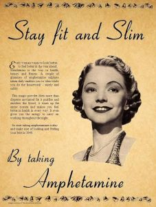 While Ampetamine is a controlled substance today, this ad promotes it as a weight loss drug which is very harmful. Also, diet pills are terrible for you as well and should never be taken.