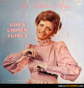 Okay, this is creepy. With strings attached and an uneasy smile, this Christian woman is scaring the bejesus out of me.