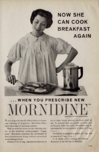 This was a drug used to treat morning sickness which was later pulled by the FDA for causing low blood pressure and liver damage. But at least her husband got his breakfast (asshole).