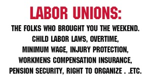 Here's a rough list of what labor unions have done for American workers. Sure unions may represent special interests, yet their interests tend to benefit practically everyone.