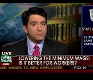 I know that Fox News is a conservative cable news channel. However, even an idiot would say that lowering the minimum wage isn't better for workers. Because there have been so many campaigns to raise it.