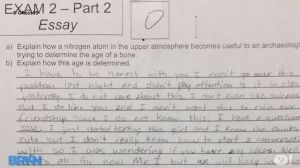 Sorry, but a science essay question isn't the place for such a personal insight. Still funny though.