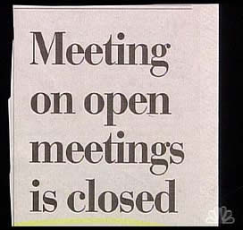 So this was a meeting on open meetings which was closed? Interesting.