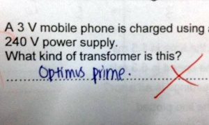Then again, some people could only name such transformers like Optimus Prime. This teacher was thinking about something used at a power station.