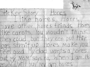 Yes, it reads very funny in an adult's eyes. But this child just doesn't know how to spell horses and is not talking about prostitution.