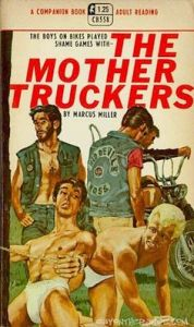 Because I don't see any mother truckers here. Just some bikers and a couple guys in their underwear.