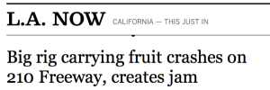 So was it a traffic jam or a fruit jam? Sometimes it's hard to tell in such headlines.