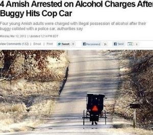 Makes you wonder how many horse drawn accidents were caused by intoxication. Probably a lot. Also, thought Amish people didn't drink.