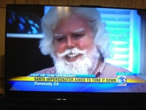 Yes, evil Santa Claus, please tone it down. You're scaring the children. Hell, you're scaring me.