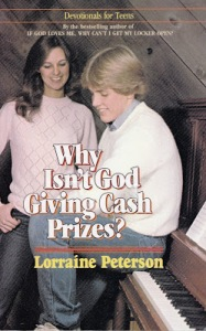 I wish tell Lorraine Peterson that she really needs a better cover designer, considering the titles. How about God calling out lotto numbers?