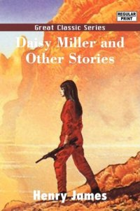 Sorry, but I don't think Daisy Miller was a desert dwelling kick ass assassin. She was probably some turn of the century society woman whose parents made her participate in some institutionalized gold digging.