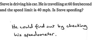 Yes, Steve could find out on his speedometer but that's beside the point. The correct answer is yes.