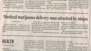 And to think they were attacking a medical marijuana man, too. Also, what's the deal with ninjas in California?