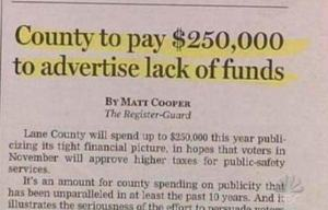 I guess this county's officials weren't known for having any dollars or sense. Yeah, spending $250,000 to advertise being broke. That'll surely go well with the citizenry who'll probably vote some of these people out next Election Day.