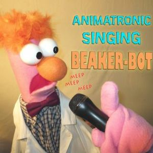 "Beaker Bot just says one thing and that's just ""Meep."" Though there was an online video of him singing Rick Astley."