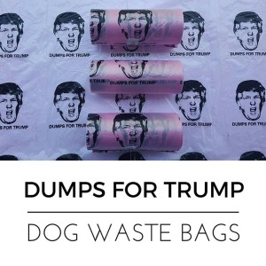 Sure cleaning after your dog during the day is a pain. But with these at least you can give Trump the kind of shit he deserves.