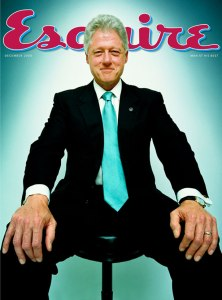 No, Esquire, don't go with the Bill Clinton's legs spread. Seriously, that really doesn't help his scandal-prone reputation.