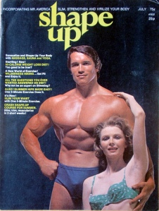 Of course, don't get in shape Arnold's way at the time because he clearly used steroids. Also, there might be something rising in his pants.