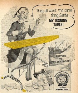 What Mrs. Claus needs is a desk to answer all those letters. Also, what good is having all those elves around if they won't do the ironing for you?