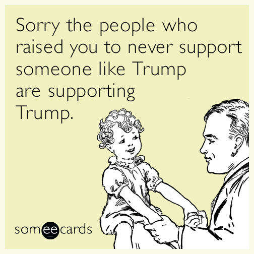 sorry-parents-never-support-someone-like-trump-funny-ecard-0b9