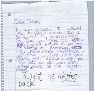 Good luck with asking proof from Santa that he exists. Still, you can't really blame the kid for trying.