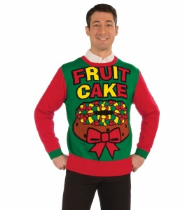 For the record, to be known as a fruitcake isn't a compliment. Those called this are either known to be so disliked they're passed around, have to be enjoyed with tons of alcohol, or gay. Okay, my apologies to the LGBT community on the last one.