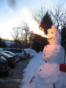 Now that is something I need to see. Because we all know what happens to snowmen near flames.