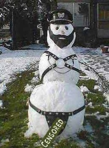 Given the popularity of Fifty Shades of Grey, I couldn't resist this one. But a BDSM snowman might lead to many calls from parents.