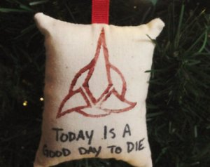 Not sure if it's something I'd want on a Christmas tree. But it's in the Klingnon spirit of things.