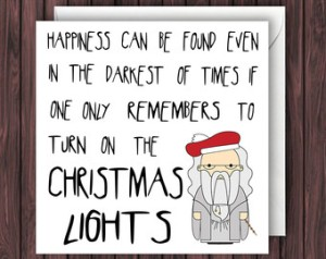 Okay, Dumbledore didn't quite say that in the books. But you get the idea.