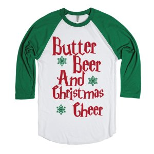 Yes, I don't get the thing about butterbeer in Harry Potter. But this shirt is surely in the Christmas spirit.