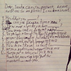 Seems like this kid wants to know a little bit more about Santa. Not sure if Santa has any time for that.