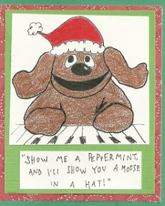 Well, Rowlf doesn't appear much as a Muppet these days. But this is a very cute card with him in a Santa hat.