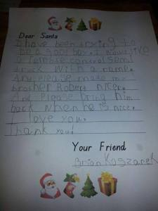 I don't know about you. But I worry whether this boy wants Santa to kidnap his brother. This is kind of disturbing.