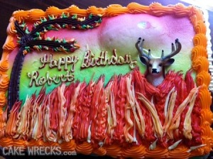 Jesus Christ, a forest fire cake? Of course, the buck is only waiting for the certain death that'll await him as he's consumed by the raging flames.
